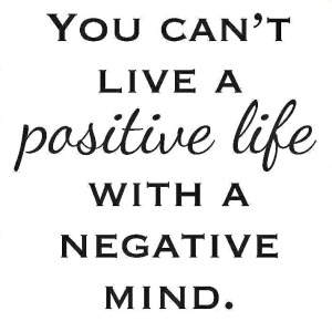 You-cant-live-a-positive-life-with-a-negative-mind