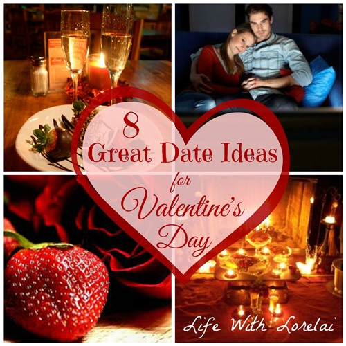 Eight Great Date Ideas for Valentine\'s Day | Life With Lorelai