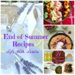 End-of-Summer Recipes - Life With Lorelai